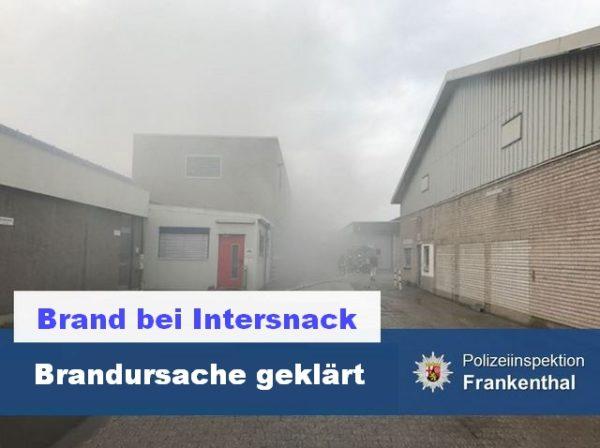 Frankenthal – Zweiter Nachtrag: Großbrand bei der Firma Intersnack: Brandursache geklärt