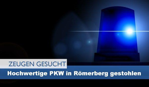 Römerberg – Hochwertige Fahrzeuge gestohlen