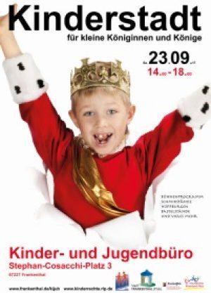 Frankenthal – Heute ein König sein – Motto der diesjährigen Kinderstadt Samstag, 23.09.2017 14.00 bis 18.00 Uhr