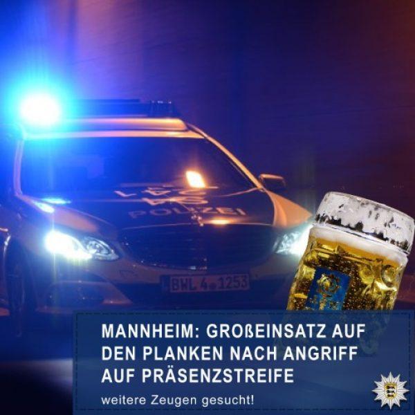 Mannheim- Polizeilicher Großeinsatz nach tätlichem Angriff auf Weihnachtspräsenzstreife – Zeugenhinweise dringend erbeten!