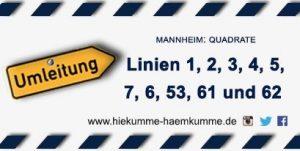 Mannheim –  Aufgrund von Demos kommt es zu Umleitungen – Bitte auf Infotafeln achten!!!