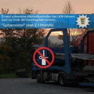 """Hockenheim –  Präventive Alkoholkontrollen #A6, #A5 – 14 Fahrer Lkw-Fahrer betrunken – """"Spitzenreiter"""" über 2,7 Promille"""