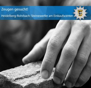 Heidelberg – Steinewerfer gefährdet Passanten und Autofahrer – Polizei sucht Zeugen!
