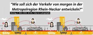 """Ludwigshafen – """"Ausfahrt Zukunft – Mobilitätslösungen für Ludwigshafen und die Metropolregion"""" am 02.März"""