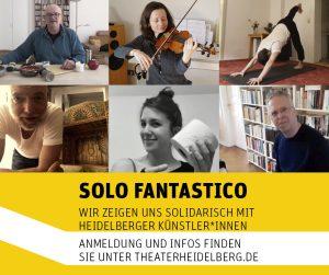 """Heidelberg – """"Solo Fantastico"""": Künstlervideo des Tages gesucht! Solidarische Kunstaktion des Theaters und Orchesters Heidelberg mit lokalen Künstler*innen – Video wird mit 500 Euro prämiert"""