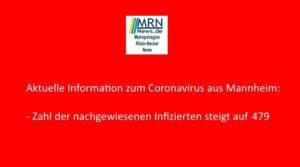 Mannheim – Gesundheitsamt meldet ein weiterer Fall von nachgewiesenen Coronavirus-Infektionen – Zahl Corona-Fälle erhöht sich auf 479