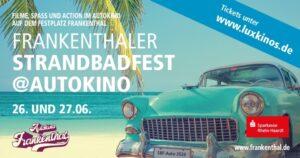 Frankenthal – Strandbadfest@Autokino am 26. und 27. Juni 2020