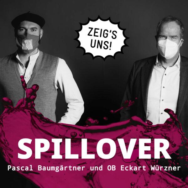 "Heidelberg – Podcast ""Spillover"" mit Oberbürgermeister Prof. Dr. Eckart Würzner und Pascal Baumgärtner: Sonderfolge zur Kampagne ""Zeig's uns Heidelberg!"""
