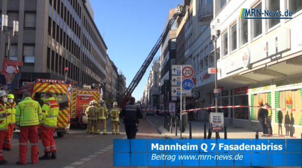 Mannheim – VIDEO NACHTRAG – Fasadenabriss Q7 – Großeinsatz von Feuerwehr und Rettungskräften – zwei Personen schwer verletzt – Fressgasse bleibt gesperrt