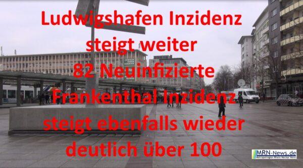 Rhein-Pfalz-Kreis – Coronavirus: Aktuelle Fallzahlen – Ludwigshafen Inzidenz steigt weiter – Frankenthal ebenfalls wieder deutlich über 100