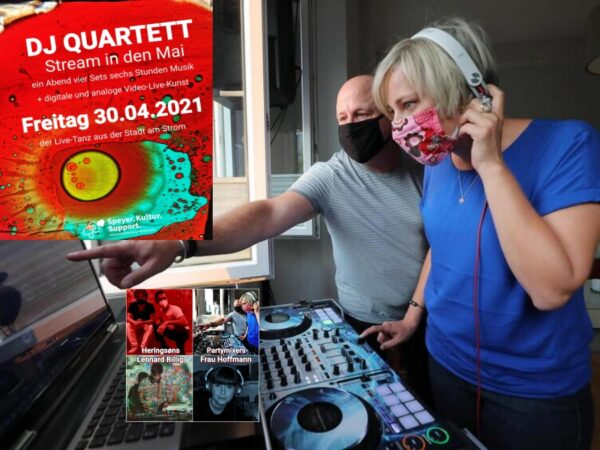 Speyer – DJ QUARTETT – Stream in den Mai – Die Online-Party für Auge & Ohr am 30. April – Frühlingserwachen