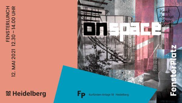"""Heidelberg – Kreativwirtschaft: Digitaler """"FensterLunch"""" am 12. Mai mit Künstlern BUJA und Valentina Jaffé!  Präsentation des neuen Projekts """"Onspace"""""""