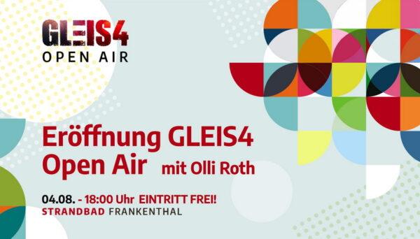 Frankenthal – 04.08.2021 EröffnungGLEIS4 OpenAir – Eintritt frei!