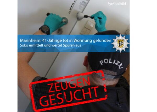 """Mannheim – 41-jährige Frau starb durch Gewalteinwirkung – Sonderkommission """"Glocke"""" ermittelt und bittet um Zeugenhinweise – Nachtrag"""